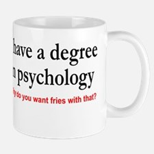 I have a degree In psychology. Fries with that? Mu
