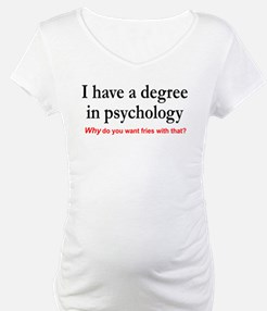 I have a degree In psychology. Fries with that? Ma