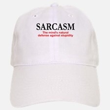 Sarcasm the mind's natural defense Baseball Baseball Cap