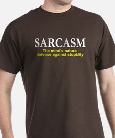 Sarcasm the mind's natural defense T-Shirt