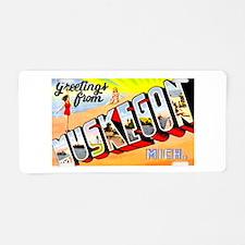 Muskegon Michigan Greetings Aluminum License Plate