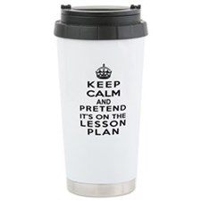 Keep Calm Lesson Plan Stainless Steel Travel Mug