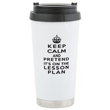 Keep Calm Lesson Plan Travel Mug