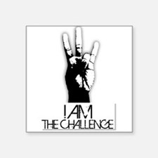 "I am the Challenge! Square Sticker 3"" x 3"""