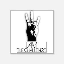 "I am the Challenge! Square Sticker 3"" x 3"""