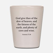 Genesis 27:28 Shot Glass