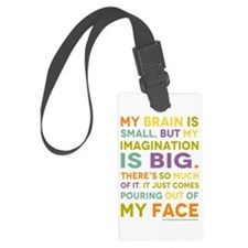 Big Imagination Pouring Out of My Face Luggage Tag