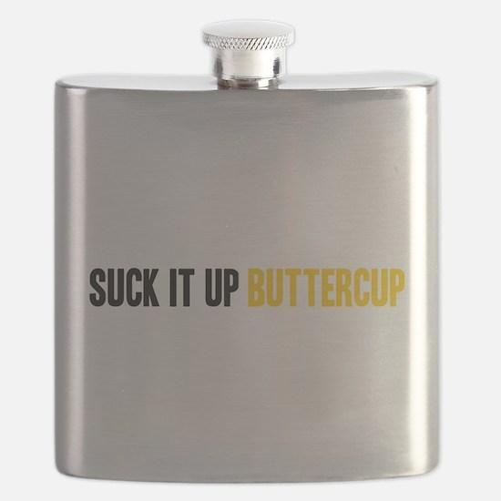 Suck it Up Buttercup Flask