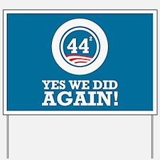 Obama Yes We Did AGAIN Yard Sign