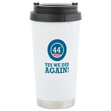 Obama Yes We Did AGAIN Travel Mug