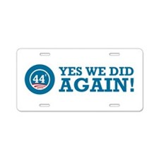 Obama Yes We Did AGAIN Aluminum License Plate