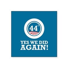 "Obama Yes We Did AGAIN Square Sticker 3"" x 3"""