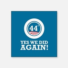 """Obama Yes We Did AGAIN Square Sticker 3"""" x 3"""""""