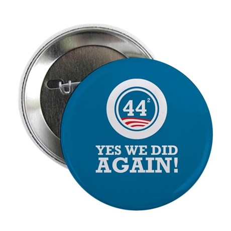 """Obama Yes We Did AGAIN 2.25"""" Button"""