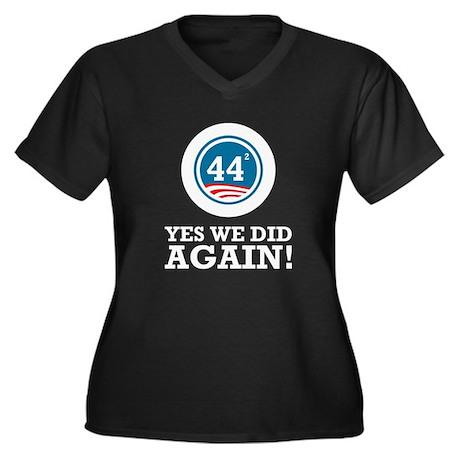 Obama Yes We Did AGAIN Women's Plus Size V-Neck Da