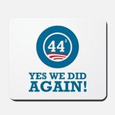 Obama Yes We Did AGAIN Mousepad