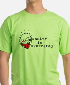 Sanity is overrated T-Shirt