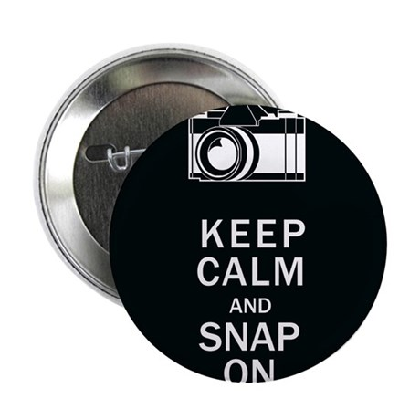 "Keep Calm And Snap On 2.25"" Button"