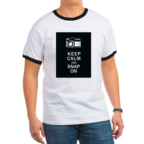 Keep Calm And Snap On Ringer T