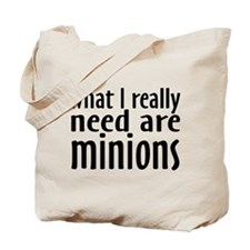 I Need Minions Tote Bag