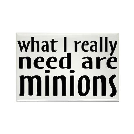 I Need Minions Rectangle Magnet