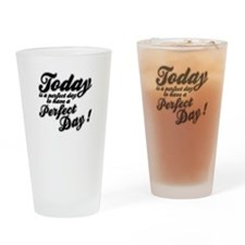 Today is a perfect day to have a perfect day Drink