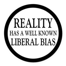 Reality Has A Liberal Bias Round Car Magnet