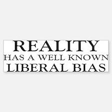 Reality Has A Liberal Bias Bumper Bumper Sticker