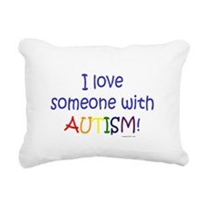 Cute I love someone autism Rectangular Canvas Pillow