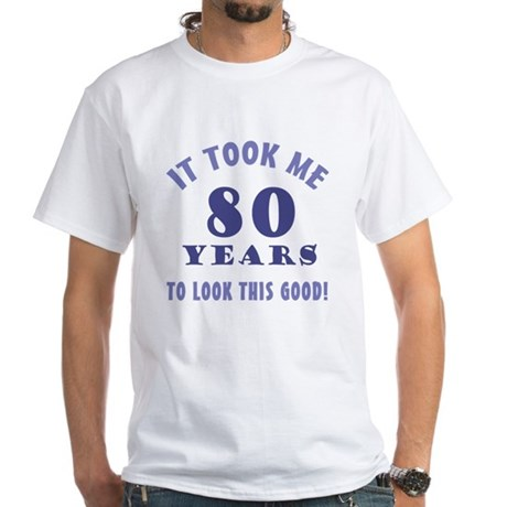 Hilarious 80th Birthday Gag Gifts T-Shirt