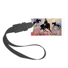 Id Rather Be Riding! Horse Luggage Tag