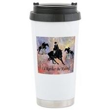 Id Rather Be Riding! Horse Travel Mug