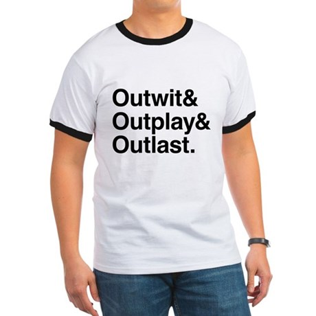 Outwit Outplay Outlast. Ringer T