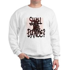 SHALL WE DANCE- RED copy.png Sweatshirt