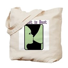 Breast (Breastmilk) is Best for your Baby Tote Bag