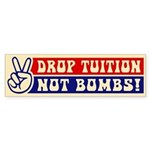DROP TUITION, NOT BOMBS! bumper sticker