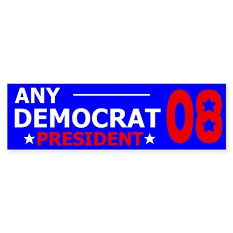 Any Democrat Bumper Sticker