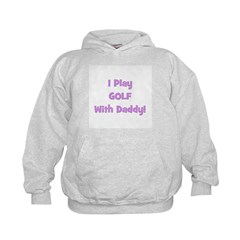 I Play Golf With Daddy (purpl Hoodie
