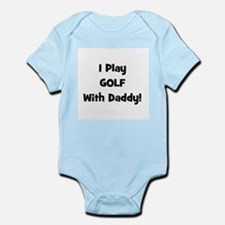 I Play Golf With Daddy! (blac Infant Creeper