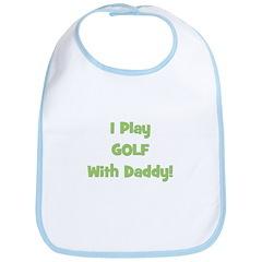 I Play Golf With Daddy! (gree Bib