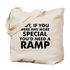 If you were any more special, you'd need a ramp To