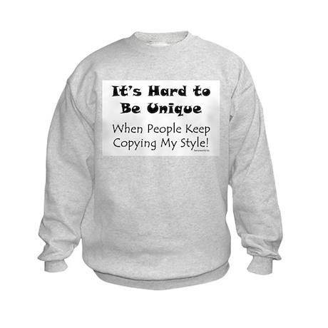 Hard to Be Unique Kids Sweatshirt