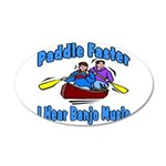 Paddle Faster Canoe 20x12 Oval Wall Decal