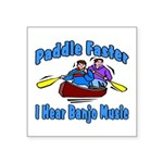 Paddle Faster Canoe Square Sticker 3