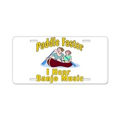 Paddle Faster I hear Banjos Aluminum License Plate
