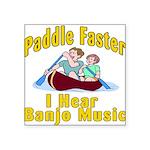 Paddle Faster I hear Banjos Square Sticker 3