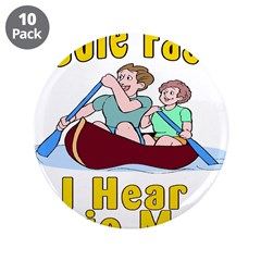 "Paddle Faster I hear Banjos 3.5"" Button (10 pack)"