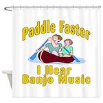 Paddle Faster I hear Banjos Shower Curtain