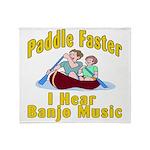 Paddle Faster I hear Banjos Throw Blanket