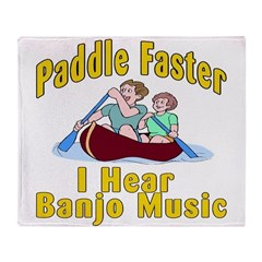 Paddle Faster I hear Banjos Throw Blanket